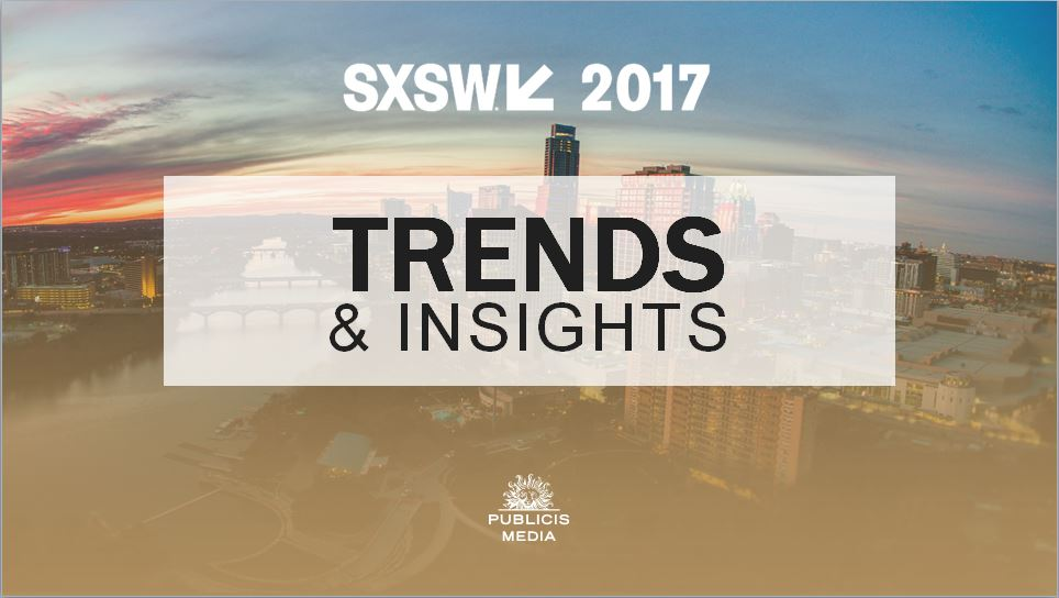SXSW Recap: The Publicis Media Report