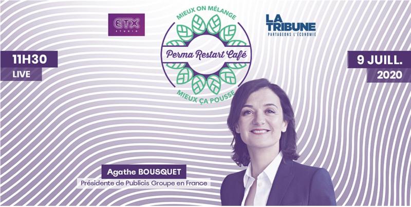 4ème «Perma Restart Café» avec Agathe Bousquet, Présidente de Publicis Groupe en France